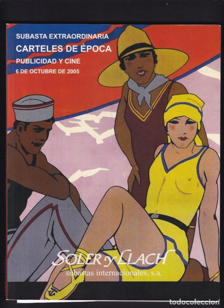 CARTELES DE PUBLICIDAD Y CINE ANTIGUOS - CATALOGO SUBASTA - SOLER Y LLACH / OCTUBRE 2005 (Libros Antiguos, Raros y Curiosos - Bellas artes, ocio y coleccionismo - Otros)