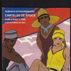 Libros antiguos: CARTELES DE PUBLICIDAD Y CINE ANTIGUOS - CATALOGO SUBASTA - SOLER Y LLACH / OCTUBRE 2005. Lote 254599130
