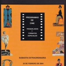 Libros antiguos: PROGRAMAS DE CINE - TROQUELADOS Y ESPECIALES - CATALOGO - SOLER Y LLACH / FEBRERO 2004. Lote 254602765
