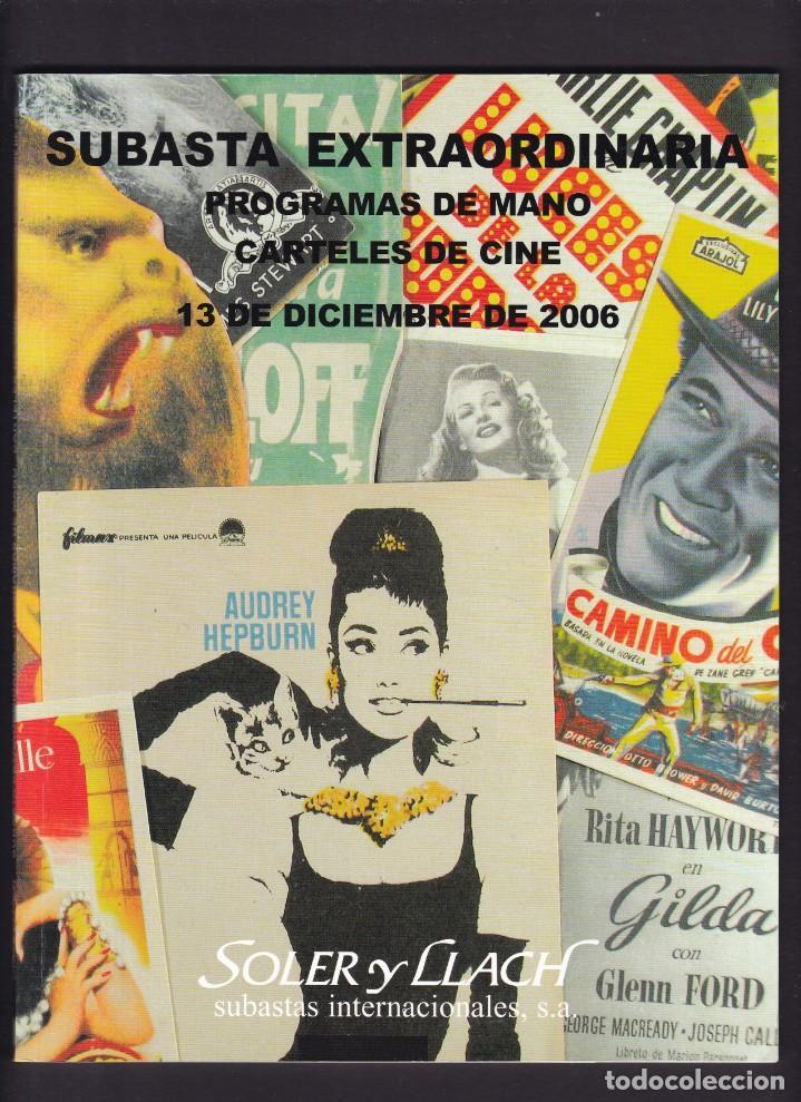 PROGRAMAS DE MANO DE CINE Y CARTELES - CATALOGO - SOLER Y LLACH / DICIEMBRE 2006 (Libros Antiguos, Raros y Curiosos - Bellas artes, ocio y coleccionismo - Otros)