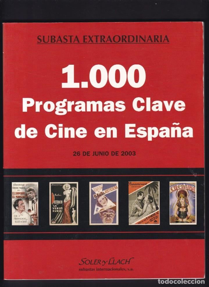 1000 PROGRAMAS DE MANO DE CINE - CATALOGO - SOLER Y LLACH / JUNIO 2003 (Libros Antiguos, Raros y Curiosos - Bellas artes, ocio y coleccionismo - Otros)