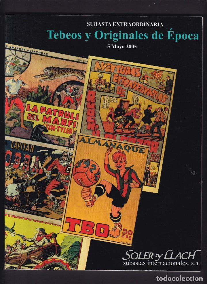 TEBEOS Y ORIGINALES DE EPOCA - CATALOGO SUBASTA - SOLER Y LLACH / MAYO 2005 (Libros Antiguos, Raros y Curiosos - Bellas artes, ocio y coleccionismo - Otros)