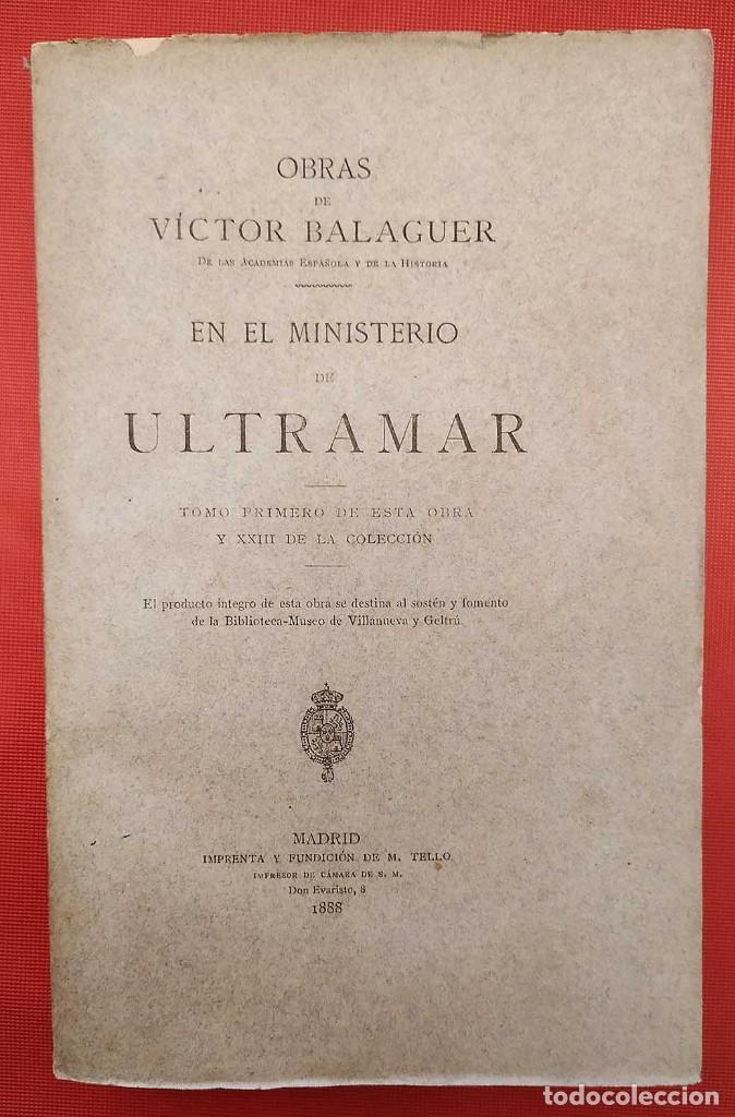EN EL MINISTERIO DE ULTRAMAR. AÑO: 1888. VICTOR BALAGUER. COLONIAS ESPAÑOLAS. (Libros Antiguos, Raros y Curiosos - Historia - Otros)