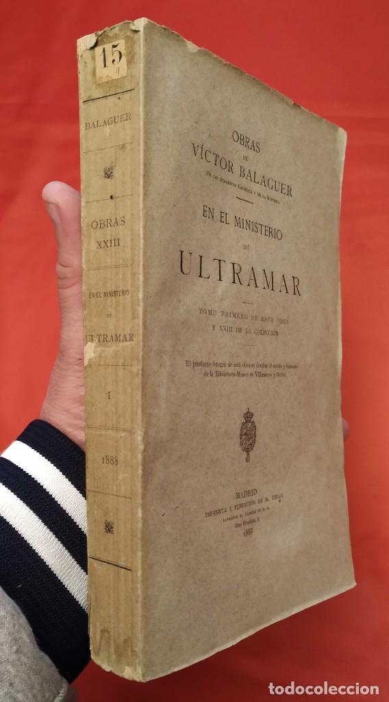 Libros antiguos: EN EL MINISTERIO DE ULTRAMAR. AÑO: 1888. VICTOR BALAGUER. COLONIAS ESPAÑOLAS. - Foto 2 - 254671325