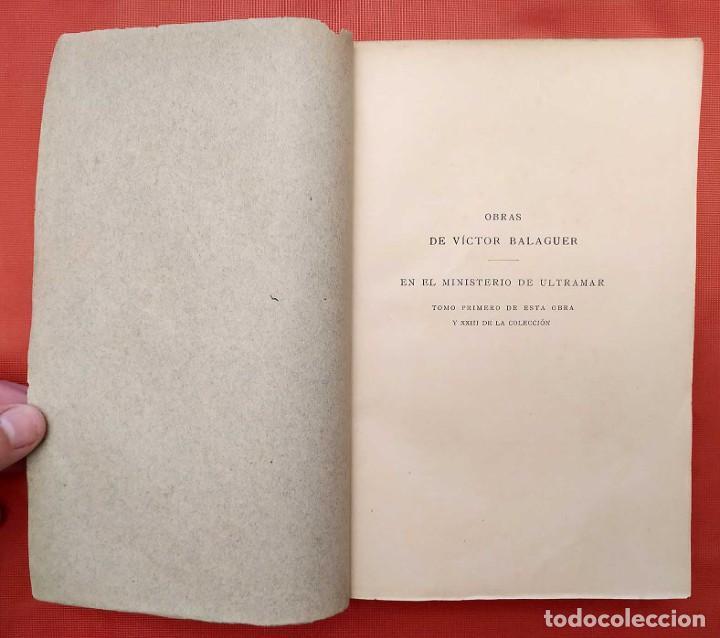 Libros antiguos: EN EL MINISTERIO DE ULTRAMAR. AÑO: 1888. VICTOR BALAGUER. COLONIAS ESPAÑOLAS. - Foto 3 - 254671325
