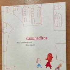 Libros antiguos: CAMINADITOS MARIA CRISTINA RAMOS, ELISA ARGUILE. Lote 254725970