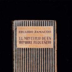 Libros antiguos: EDUARDO ZAMACOIS - EL MISTERIO DE UN HOMBRE PEQUEÑITO / VOL. XIII - ED. RENACIMIENTO 1914. Lote 254728145