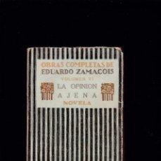 Libros antiguos: EDUARDO ZAMACOIS - LA OPINION AJENA / VOL. VI - EDITORIAL RENACIMIENTO 1922. Lote 254728485