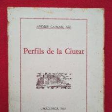 Libri antichi: PERFILS DE LA CIUTAT, MALLORCA 1932 - 1932 - ANDREU CAIMARI, PRE - PUBL. CÍRCULO DE ESTUDIOS - PJRB. Lote 254794775