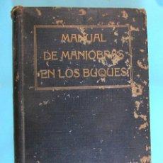 Libros antiguos: MANUAL DE MANIOBRAS EN LOS BUQUES. T. TABERNER, EDITOR. BARCELONA. POST. A 1908.. Lote 254805740