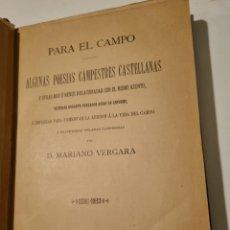 Libros antiguos: MARIANO VERGARA - PARA EL CAMPO (ALGUNAS POESÍAS CAMPESTRES CASTELLANAS...),. Lote 254833345