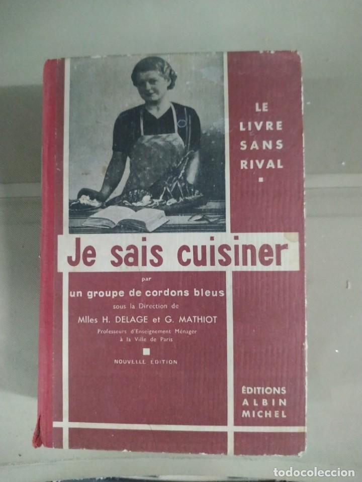 1932. JE SAIS CUISINER - MILES H. DELAGE Y G. MATHIOT. ANTIGUO LIBRO DE COCINA EN FRANCÉS (Libros Antiguos, Raros y Curiosos - Cocina y Gastronomía)