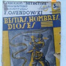 Livros antigos: BESTIAS,HOMBRES, DIOSES, F. OSSENDOWSKI. AGUILAR EDITOR.. Lote 254857520