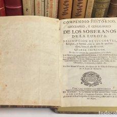 Libros antiguos: AÑO 1766 - COMPENDIO HISTÓRICO GEOGRÁFICO Y GENEALÓGICO DE LOS SOBERANOS DE EUROPA - MANUEL TRINCADO. Lote 254975390