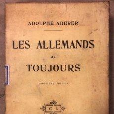 Libros antiguos: LES ALLEMANDS DE TOUJOURS. ADOLPHE ADERER. CALMANN-LÉVY 1917. 316 PÁGINAS.. Lote 181596125