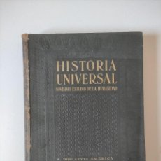 Libros antiguos: HISTORIA UNIVERSAL - AMERICA TOMO VI - 1932 - INSTITUTO GALLACH, 637 PAGINAS, TAPA DURA.. Lote 255648160