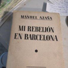 Libros antiguos: MI REBELION EN BARCELONA,MANUEL AZAÑA.ESPASA CALPE AÑO 1935 4ª EDICION. Lote 256047110