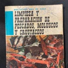 Libros antiguos: LIMPIEZA Y PREPARACIÓN DE PESCADOS MOLUSCOS Y CRUSTACEOS. Lote 256129180