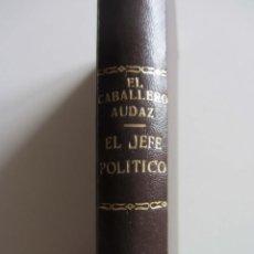 Libros antiguos: EL JEFE POLÍTICO. EL CABALLERO AUDAZ. RENACIMIENTO MADRID. 1923 JOSÉ MARÍA CARRETERO. Lote 257311605
