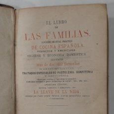Libros antiguos: EL LIBRO DE LAS FAMILIAS, COCINA ESPAÑOLA, FRANCESA Y AMERICANA-MAS DE 2000 FORMULAS- 1866. Lote 257432595