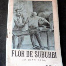 Livres anciens: FLOR DE SUBURBI - JOAN BAGÓ - LA NOVEL.LA D'ARA - NÚM 121 - AÑO 1925 - PARA ESTRENAR. Lote 257516370