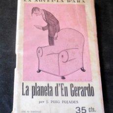 Livros antigos: LA PLANETA D'EN GERARDO - J. PUIG PUJADES - LA NOVEL.LA D'ARA - NÚM 115 - AÑ0 1925 - PARA ESTRENAR. Lote 257519670