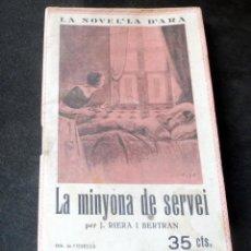 Livres anciens: LA MINYONA DE SERVEI - J. RIERA I BERTRAN - LA NOVEL.LA D'ARA - NÚM 114 - AÑ0 1925 - PARA ESTRENAR. Lote 257519960