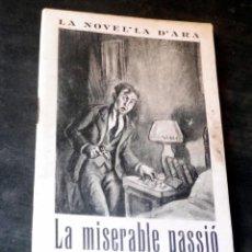 Livres anciens: LA MISERABLE PASSIÓ - MARÇAL TRILLA - LA NOVEL.LA D'ARA - NÚM 149 - AÑ0 1926 - PARA ESTRENAR. Lote 257521335