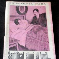 Livres anciens: SANTIFICAT SIGUI EL FRUIT.... - J. NAVARRO COSTABELLA - LA NOVEL.LA D'ARA - NÚM 114 - AÑ0 1925 - EST. Lote 257521685