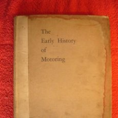 Libros antiguos: CLAUDE JOHNSON: - THE EARLY HISTORY OF MOTORING - (LONDON, C.1928). Lote 257526060