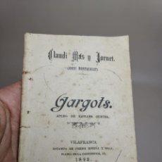 Libros antiguos: CLAUDI MAS I FORNET-GARGOTS-APLEG DE RATLLES CURTES VILAFRANCA PENEDES-1893-REF-MO. Lote 257533915