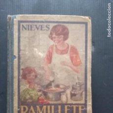 Libros antiguos: RAMILLETE DEL AMA DE CASA. CONTIENE FÓRMULAS DE COCINA Y REPOSTERÍA.(1934). Lote 257596940