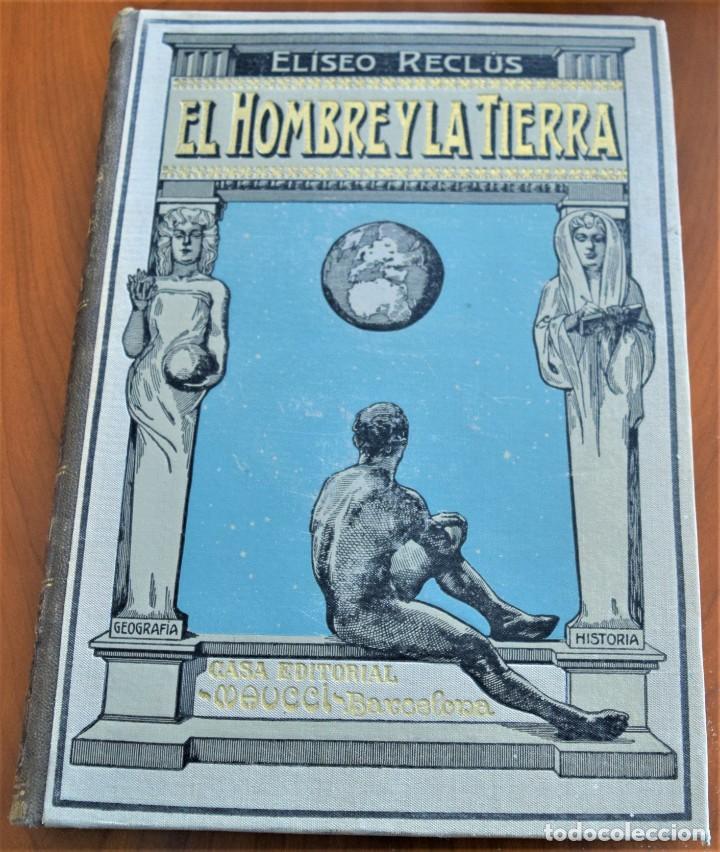 Libros antiguos: EL HOMBRE Y LA TIERRA - ELISEO RECLUS - CASA EDITORIAL MAUCCI, BARCELONA - 6 TOMOS COMPLETA - Foto 2 - 257650475