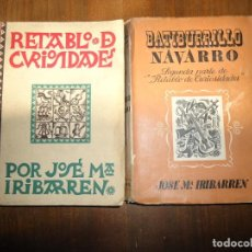 Libros antiguos: RETABLO DE CURIOSIDADES / BATIBURRILLO NAVARRO. JOSE MARIA IRIBARREN. 1ª EDICIÓN. Lote 257713185