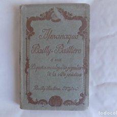 Libros antiguos: LIBRERIA GHOTICA. ALMANAQUE BAILLY-BAILLIERE.1919.PEQUEÑA ENCICLOPEDIA DE LA VIDA PRÁCTICA.ILUSTRADO. Lote 257722500