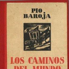 Libros antiguos: PÍO BAROJA. LOS CAMINOS DEL MUNDO. 1933. Lote 257809330