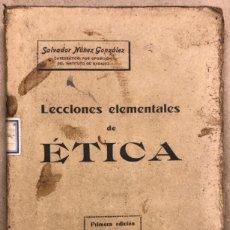 Libros antiguos: LECCIONES ELEMENTALES DE ÉTICA. SALVADOR NÚÑEZ GONZÁLEZ. TIPOGRAFÍA GREGORIO CASAL 1920 (1ªEDICIÓN).. Lote 182131457