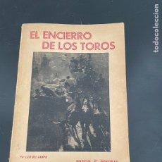 Libros antiguos: EL ENCIERRO DE LOS TOROS. Lote 257888560