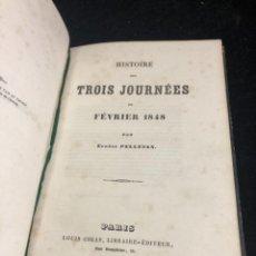 Libros antiguos: HISTOIRE DES TROIS JOURNÉES DE FÉVRIER 1848. EUGÈNE PELLETAN. PARÍS LOUIS COLAS 1848 1ª ED. FRANCÉ. Lote 258414420