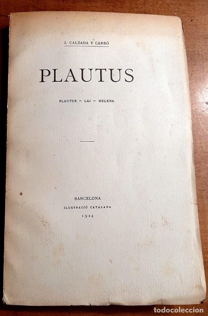 PLAUTUS J. CALZADA Y CARBÓ 1924 (Libros Antiguos, Raros y Curiosos - Literatura - Otros)