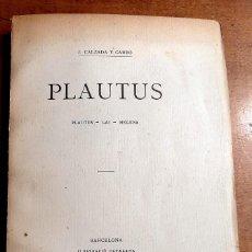 Libros antiguos: PLAUTUS J. CALZADA Y CARBÓ 1924. Lote 258765955