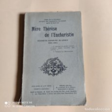 Libros antiguos: MERE THERESE DE L'EUCHARISTIE. (1885-1915). 1916.RELIGIEUSE CARMELITE DE LISIEUX. 93 PAGS.. Lote 258798125