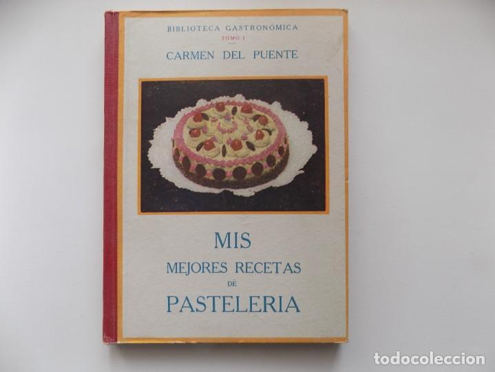 LIBRERIA GHOTICA. CARMEN DEL PUENTE. MIS MEJORES RECETAS DE PASTELERIA. 1940.ILUSTRADO. 1A EDICIÓN. (Libros Antiguos, Raros y Curiosos - Cocina y Gastronomía)