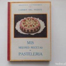 Libros antiguos: LIBRERIA GHOTICA. CARMEN DEL PUENTE. MIS MEJORES RECETAS DE PASTELERIA. 1940.ILUSTRADO. 1A EDICIÓN.. Lote 258833910
