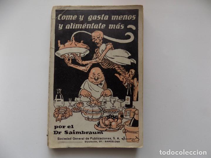 LIBRERIA GHOTICA. SAIMBRAUM. COME Y GASTA MENOS Y ALIMÉNTATE MÁS. 1910.ILUSTRADO. PRIMERA EDICIÓN. (Libros Antiguos, Raros y Curiosos - Cocina y Gastronomía)