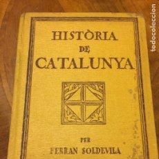 Libros antiguos: HISTORIA DE CATALUÑA FERRAN SOLDEVILA 1932. Lote 258935390