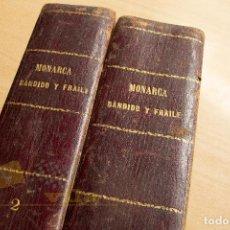 Libros antiguos: MONARCA, BANDIDO Y FRAILE - VICENTE MORENO DE LA TEJERA - 1887. Lote 258965700