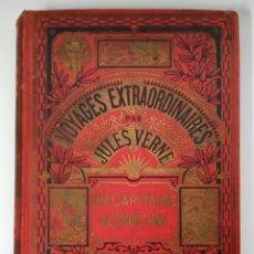 Libros antiguos: LIBRO BOYAGES EXTRAORDINAIRES PAR JULES VERNE UN CAPITAINE DE QUINZE ANS 1923 LIBRAIRE HACHETTE. Lote 259024580