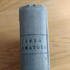 Libros antiguos: REVISTA IMATGES COMPLETA. RARÍSIMA REVISTA BARCELONESA, NARRA ACONTECIMIENTOS DE ESA ÉPOCA,1930.. Lote 259268530