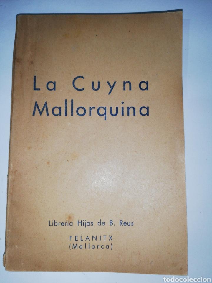 LA CUYNA MALLORQUINA, FELANITX 1934 (Libros Antiguos, Raros y Curiosos - Cocina y Gastronomía)